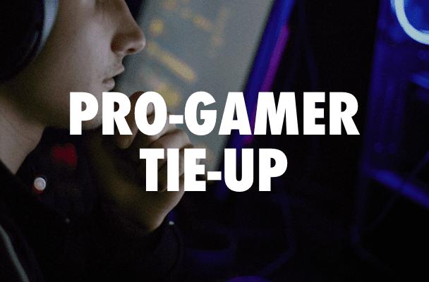 Pro-gamer Tie-up